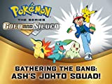 Pokémon: Gathering the Gang-Ash's Johto Squad!