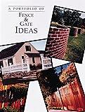 A Portfolio of Fence and Gate Ideas, Cy Decosse Inc, 0865739927