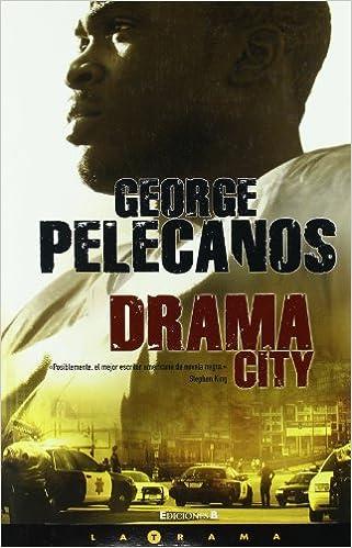 DRAMA CITY (LA TRAMA): Amazon.es: Pelecanos, George.p, MARTIN SANZ ...