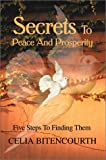 Secrets to Peace and Prosperity, Celia Bitencourth, 0595653456