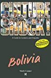 Bolivia (Culture Shock! A Survival Guide to Customs & Etiquette)
