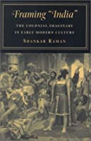 Framing India: The Colonial Imagery In Early
