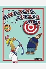 Amazing Alpaca Aims (Izzy B AtoZ) Paperback
