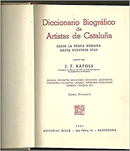 DICCIONARIO BIOGRAFICO DE ARTISTAS DE CATALUÑA.: Amazon.es: J. F. (dir.). RAFOLS: Libros