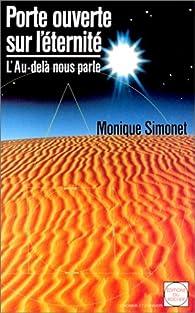 Porte ouverte sur l'éternité : L'Au-delà nous parle par Monique Simonet
