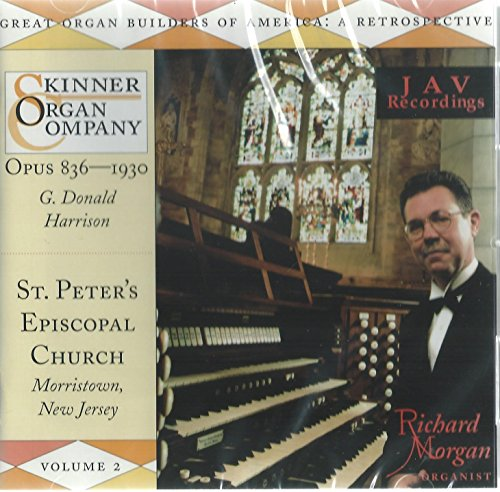 Great Organ - Great Organ Builders of America: A Retrospective, Vol. 2 [Richard Morgan plays the Skinner Organ of St. Peter's Episcopal Church, Morristown, NJ]