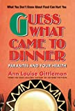 Guess What Came to Dinner, Ann Louise Gittleman, 0895295709