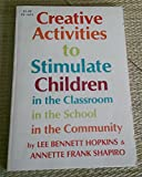 img - for Creative Activities to Stimulate Children: in the Classroom, in the School, in the Community. book / textbook / text book