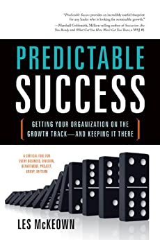 Predictable Success:  Getting Your Organization on the Growth Track-And Keeping It There by [McKeown, Les]