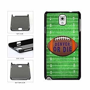 Denver or Die Football Field Plastic Phone Case Back Cover Samsung Galaxy Note III 3 N9002