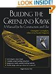Building the Greenland Kayak: A Manua...