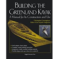 Building the Greenland Kayak: A Manual for Its Contruction and Use: A Manual for Its Construction and Use