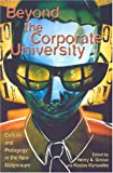 img - for Beyond the Corporate University: Culture and Pedagogy in the New Millennium (Culture and Politics Series) book / textbook / text book