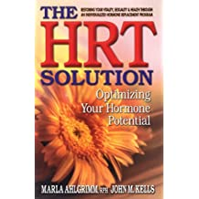 The HRT Solution: Optimizing Your Hormone Potential