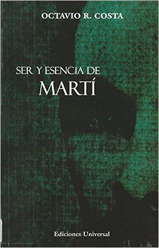 Ser Y Esencia De Marti/Being and Essence of Marti (Coleccion