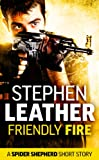 Friendly Fire: A Spider Shepherd short story (Dan Shepherd series)