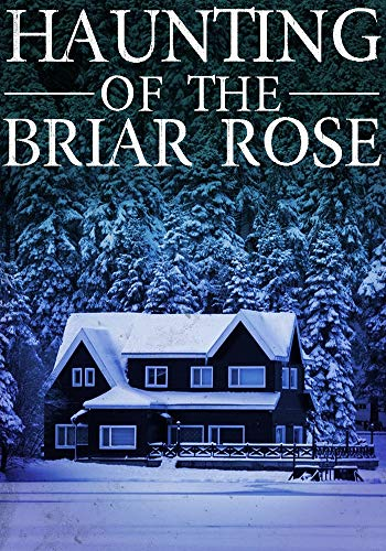 The Haunting of The Briar Rose (A Riveting Haunted House Mystery Series Book 16) by [Finn, Skylar]