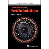 An Introduction to Particle Dark Matter (Advanced Textbooks in Physics)