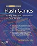 Guide to Flash Games, Jeff Fulton and Steve Fulton, 1430226145