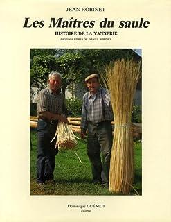Les maîtres du saule : histoire de la vannerie