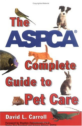 The ASPCA Complete Guide to Pet Care (Reference)