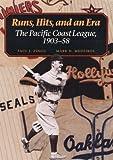 Runs, Hits, and an Era: The Pacific Coast League, 1903-58