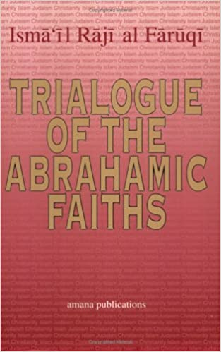 Trialogue of the Abrahamic Faiths: Papers Presented to the Islamic Studies Group of American Academy of Religion (Issues of Islamic Thought)