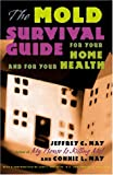 The Mold Survival Guide, Jeffrey C. May and Connie L. May, 0801879388