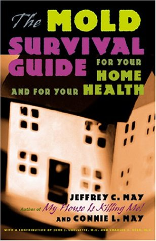 The Mold Survival Guide: For Your Home and for Your ()