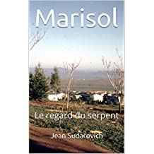 Marisol: Le regard du serpent (French Edition)