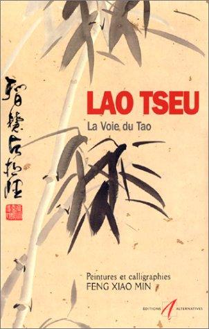 La Voie du Tao Broché – septembre 2000 Lao Tseu Feng Xiao Min Alternatives 2862272434