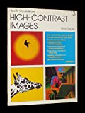 How to Create and Use High Contrast Images, Elinor Stecker, 0895861437