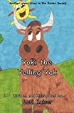 Yoki the Yelling Yak, Lori Kaiser, 0988377012