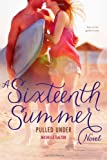 Pulled Under (Sixteenth Summer)