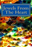 Jewels from the Heart, Crystal Barnett, 1475122101