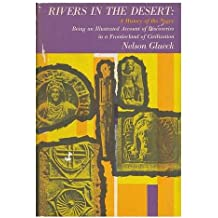 Rivers in the Desert: A History of the Negev: Being an Illustrated Account of Discoveries in a Frontierland of Civilization