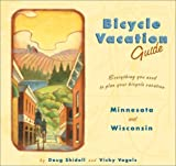 Bicycle Vacation Guide, Doug Shidell, Vicky Vogels, 0964123878
