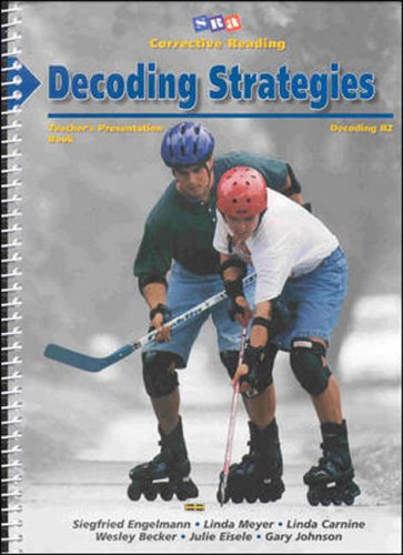 SRA Corrective Reading: Decoding Strategies, Teacher's Presentation Book & Guide: Decoding B2