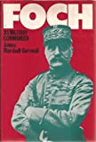 img - for Foch (Military Commanders) by Sir James Marshall-Cornwall (1972-04-20) book / textbook / text book