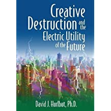 Creative Destruction and the Electric Utility of the Future