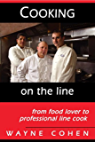 Cooking On The Line....from Food Lover to Professional Line Cook