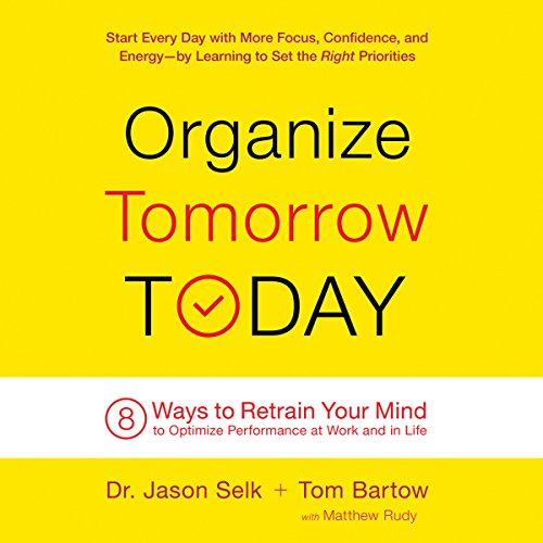 Organize Tomorrow Today: 8 Ways to Retrain Your Mind to Optimize Performance at Work and in Life Audiobook [Free Download by Trial] thumbnail