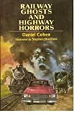 Railway Ghosts and Highway Horrors, Daniel Cohen, 0525650717