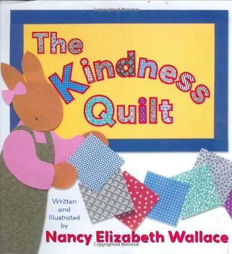 The Kindness Quilt (Random Acts Of Kindness Ideas For Kids)