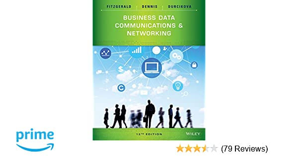 Business Data Communications and Networking: Jerry FitzGerald, Alan ...