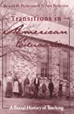 Transitions in American Education, Donald Parkerson and Jo Anne Parkerson, 0815338252