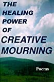 The Healing Power of Creative Mourning, Jan Yager and Fred Yager, 1889262471