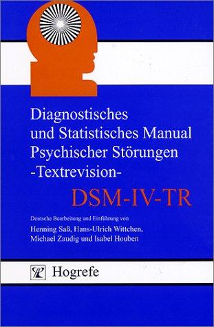 Diagnostisches und Statistisches Manual Psychischer Störungen DSM-IV-TR: Textrevision