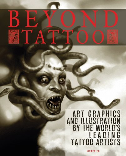 Beyond Tattoo: Art, Graphics and Illustration by the World's Leading Tattoo Artists [Allan Graves] (Tapa Dura)