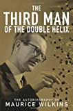 img - for The Third Man of the Double Helix: The Autobiography of Maurice Wilkins by Wilkins Maurice (2003-11-27) Hardcover book / textbook / text book